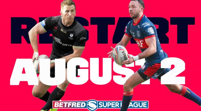 Super League Restart August 2